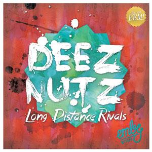 Long Distance Rivals - Deez Nuts