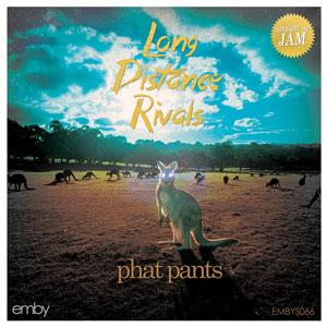 Long Distance Rivals - Phat Pants