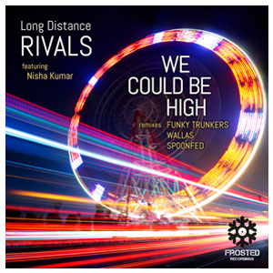 Long Distance Rivals - We Could Be Hight